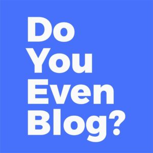 Do You Even Blog logo square